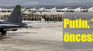 Putin, Türkiye ziyareti öncesi Suriye'de