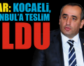Haydar Akar : Kocaeli, İstanbul'a Teslim Oldu