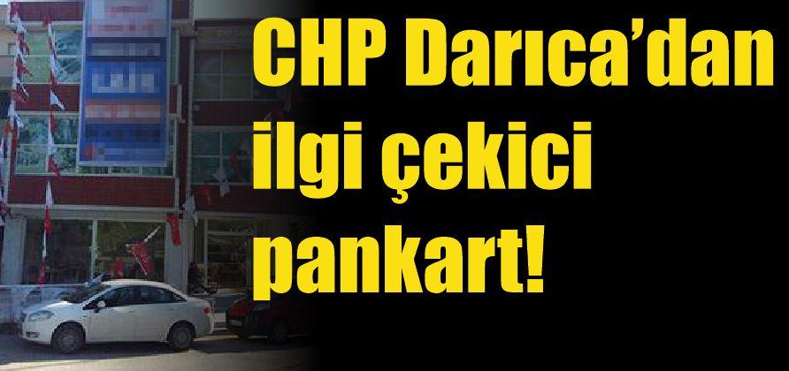 CHP Darıca'dan ilgi çekici pankart!