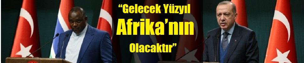 """""""Gelecek Yüzyıl Afrika'nın Olacaktır"""""""