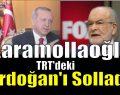 Karamollaoğlu TRT'deki Erdoğan'ı solladı