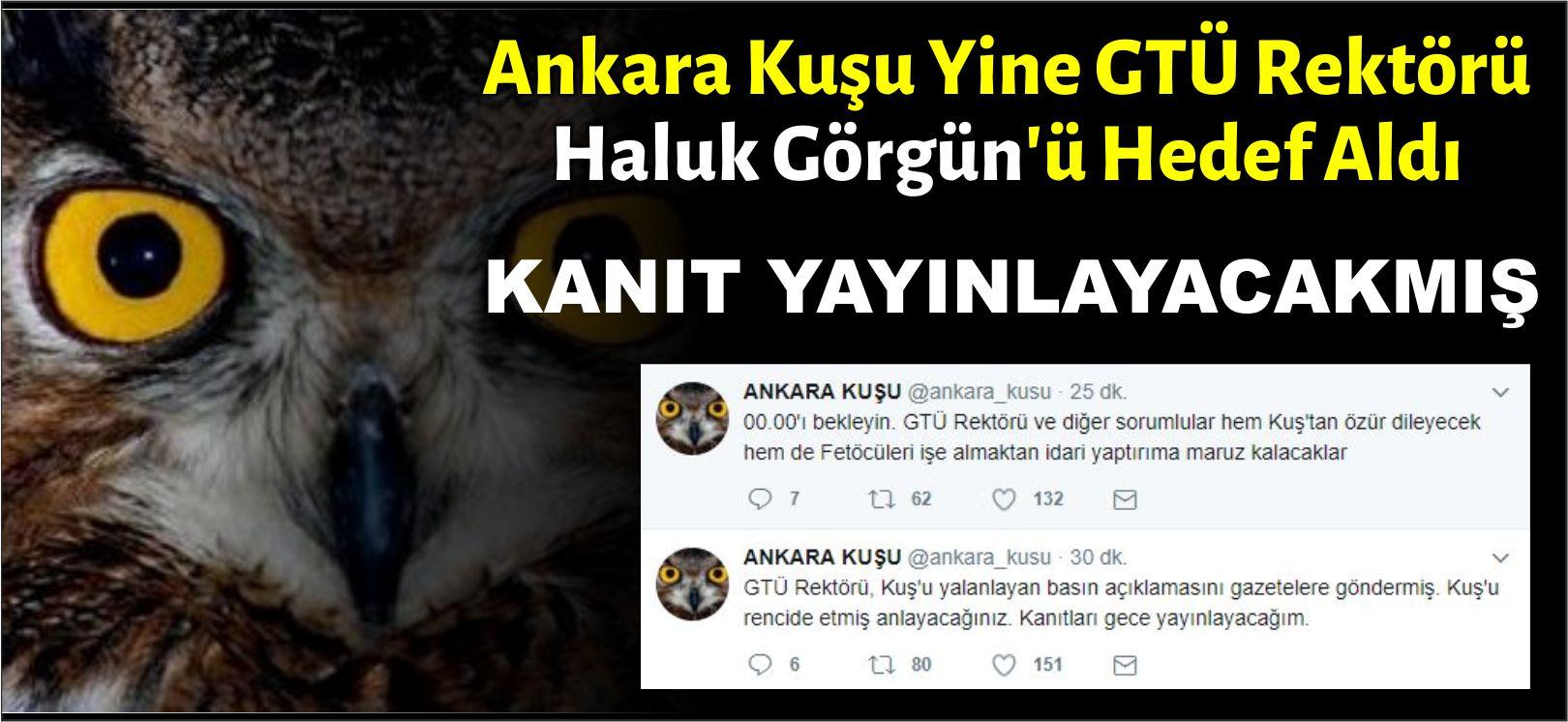 Ankara Kuşu Yine Rektör Görgün'ü Hedef Aldı