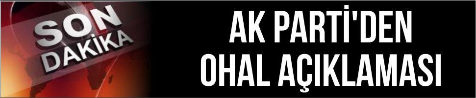 AK Parti'den son dakika OHAL açıklaması