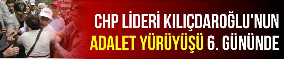 CHP lideri Kılıçdaroğlu'nun 'Adalet Yürüyüşü' 6. gününde