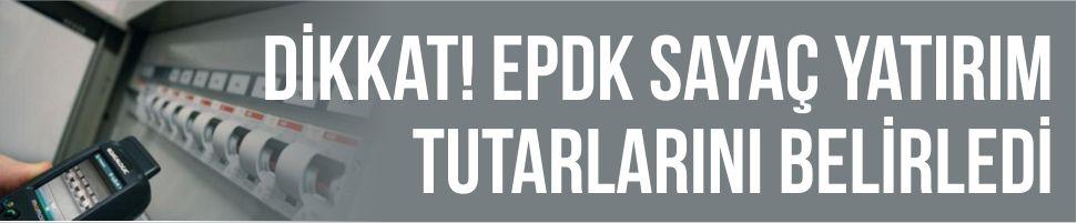 Dikkat! EPDK Sayaç yatırım tutarlarını belirledi