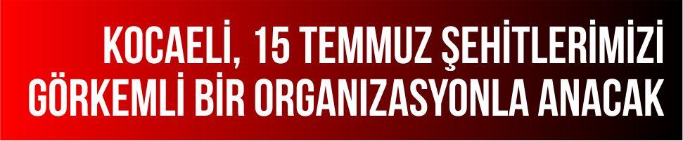Büyükşehir'den 15 Temmuz Organizasyonu