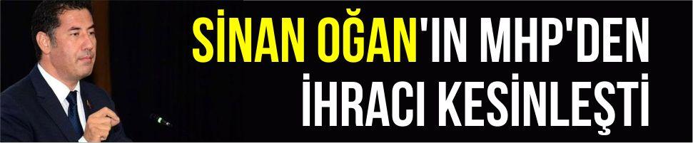 Sinan Oğan'ın MHP'den ihracı kesinleşti