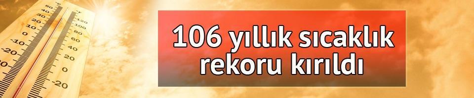 İstanbul'da 106 yıllık sıcaklık rekoru kırıldı