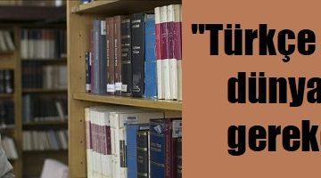 """""""Türk dilinin de bir sıçrama yapması gerekiyor"""""""